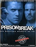 Prison Break - Les dossiers secrets du FBI de Paul Ruditis ( 18 octobre 2007 ) - 18/10/2007