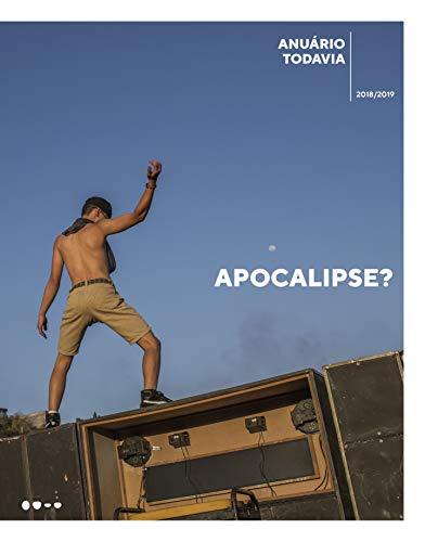Anuário Todavia 2018/2019: Apocalipse? (Portuguese Edition)