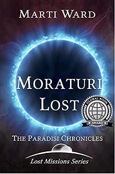 Moraturi Lost: Paradisi Chronicles (Lost Mission Series Book 2) by [Marti Ward]