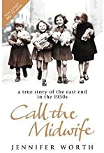 (Call the Midwife: A True Story of the East End in the 1950s) By Jennifer Worth (Author) Paperback on (Mar , 2008)