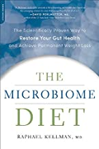 The Microbiome Diet: The Scientifically Proven Way to Restore Your Gut Health and Achieve Permanent Weight Loss (Microbiome Medicine Library)
