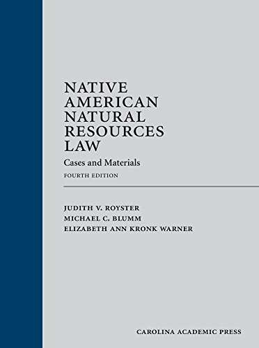 Compare Textbook Prices for Native American Natural Resources Law: Cases and Materials 4 Edition ISBN 9781531007010 by Royster, Judith V.,Blumm, Michael C.,Warner, Elizabeth Ann Kronk
