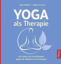 Yoga als Therapie: Mit Asanas und Atemübungen gegen die häufigsten Erkrankungen