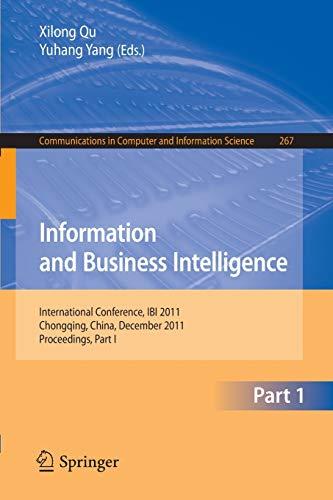 Information and Business Intelligence: International Conference, IBI 2011, Chongqing, China, December 23-25, 2011. Proceedings, Part I: 267
