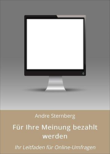 Für Ihre Meinung bezahlt werden: Ihr Leitfaden für Online-Umfragen (German Edition)