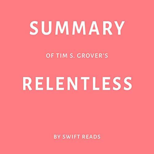 Summary of Tim S. Grover's Relentless Titelbild