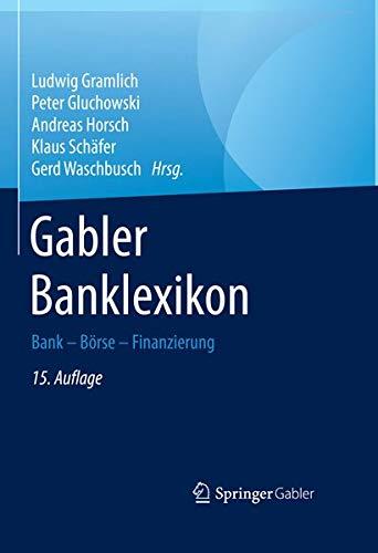 Gabler Banklexikon: Bank - Börse - Finanzierung