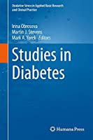 Studies in Diabetes (Oxidative Stress in Applied Basic Research and Clinical Practice)