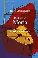 Denk ich an Moria: Ein Winter auf Lesbos