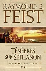La Guerre de la Faille, Tome 4 - Ténèbres sur Sethanon de Raymond E. Feist