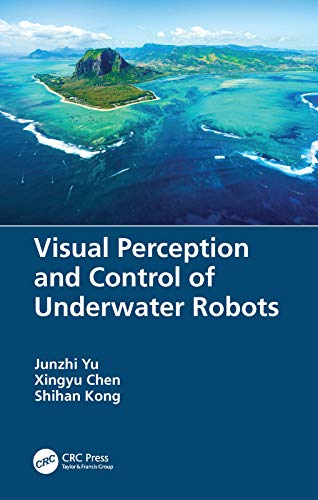 Visual Perception and Control of Underwater Robots (English Edition)