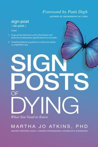 Sign Posts of Dying by Martha Jo Atkins PhD (2016-03-24)