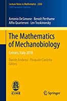 The Mathematics of Mechanobiology: Cetraro, Italy 2018 (Lecture Notes in Mathematics)