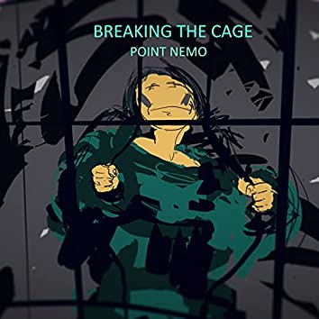 BREAKING THE CAGE