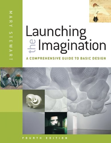 Launching the Imagination: A Comprehensive Guide to Basic Design
