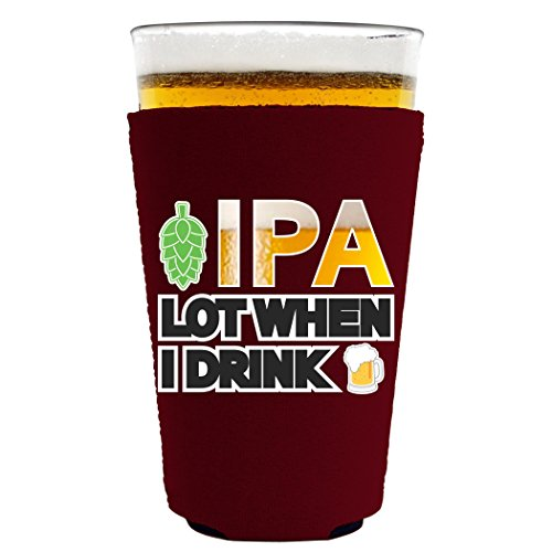 IPA Lot When I Drink Beer Pint Glass Coolie (Burgundy)