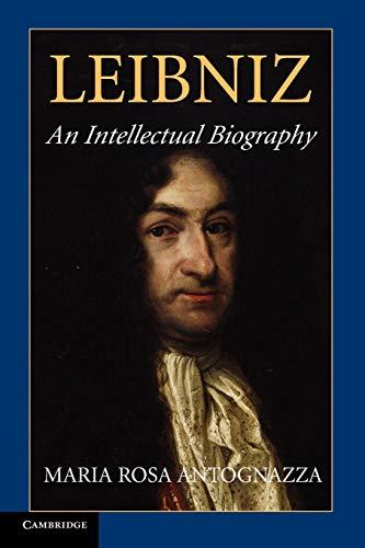Leibniz: An Intellectual Biography