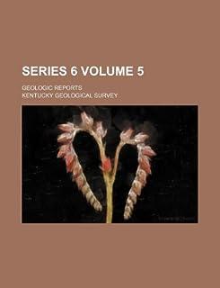 Series 6 Volume 5; Geologic Reports