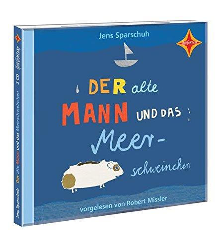 Der alte Mann und das Meerschweinchen: Sprecher: Robert Missler. 2 CD. Laufzeit ca. 130 Min.