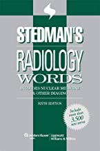 Stedman's Radiology Words: Includes Nuclear Medicine and Other Imaging (Stedman's Word Book)