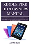kindle fire hd 8 owner's manual: a visual owner's guide on how to set-up your kindle fire device, including tips and tricks to unleash the full potentials of your tablet in 5 minutes, 2019 updated