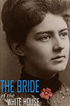 The Bride of the White House: The Wedding of Grover Cleveland & Frances Folsom