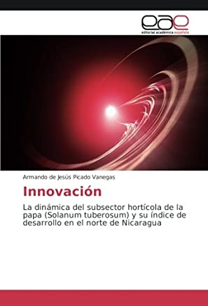 Innovación: La dinámica del subsector hortícola de la papa (Solanum tuberosum) y su índice de desarrollo en el norte de Nicaragua