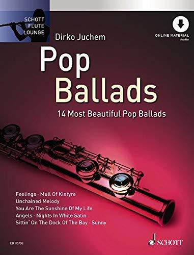 Pop Ballads: Die 14 schönsten Pop Balladen, Flöte und Klavier mit Online Material (Schott Flute Lounge): Die 14 schönsten Pop Balladen. Flöte. Ausgabe mit Online-Audiodatei.
