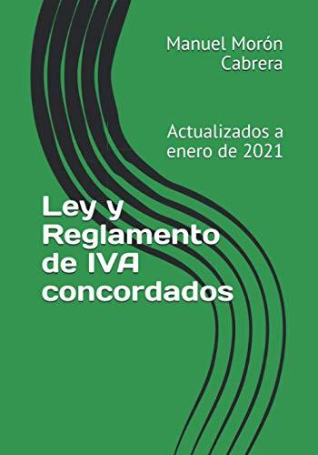Ley y Reglamento de IVA concordados: Actualizados a enero de 2021