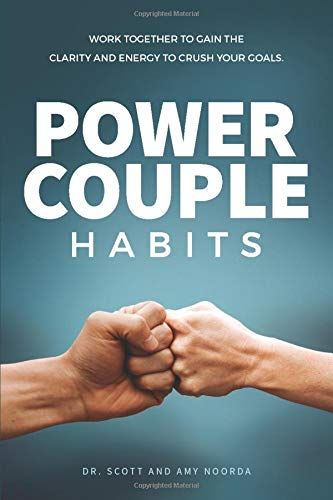 Power Couple Habits: Work Together to Gain the Clarity and Energy to Crush Your Goals
