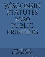 Wisconsin Statutes 2020 Public Printing