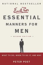 Essential Manners for Men 2nd Edition: What to Do, When to Do It, and Why