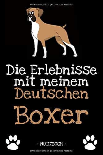 Die Erlebnisse mit meinem Deutschen Boxer: Hundebesitzer | Hund | Haustier | Notizbuch | Tagebuch | Fotobuch | zur Futter Doku | Geschenk | Idee | liniert + Fotocollage | ca. DIN A5