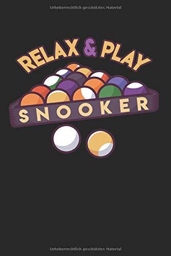 Relax & Play Snooker: Liniertes Billard Notizbuch für Billardspieler zum selbst eintragen und notieren. Leeres Notizheft für Ergebnisse, Skizzen und ... für Billardfans, Pool & Snooker Spieler