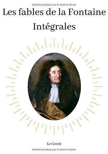 Les Fables de la Fontaine: Intégrales