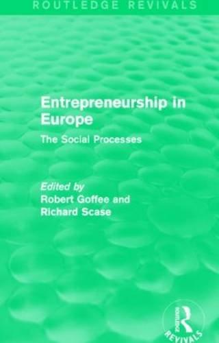 Download Entrepreneurship in Europe (Routledge Revivals): The Social Processes 1138889385