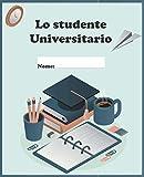lo studente universitario: Agende 2021 per lo studente universitario, tieni traccia dei tuoi esami