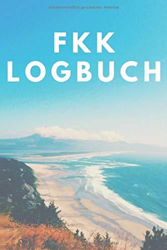 FKK Logbuch: Wohnmobil / Wohnwagen Urlaub Reisetagebuch | Van Caravan Camper Reisemobil Zelt Survival | Logbuch Tagebuch Notizbuch Buch Journal | (v. 11)