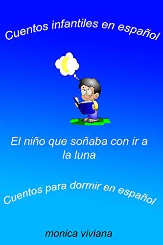 Cuentos infantiles en español El Niño que soñaba con ir a la luna Cuentos para dormir en español