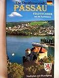 Passau - die Dreiflüssestadt: Stadtführer mit 86 Farbbildern