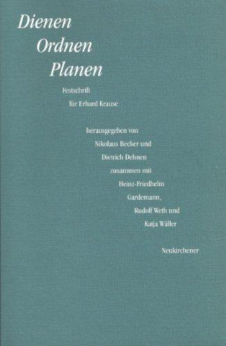 Dienen - Ordnen - Planen. Festschrift für Erhard Krause