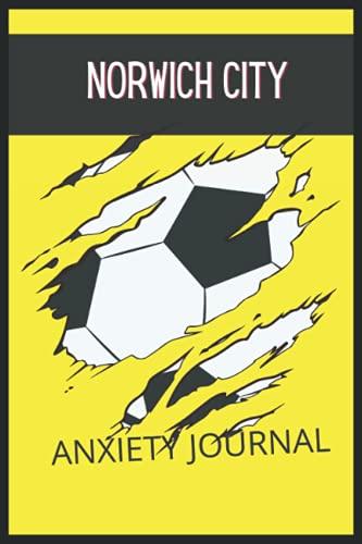 Norwich City: Anxiety Journal, Norwich City FC Journal, Norwich City Football Club, Norwich City FC Diary, Norwich City FC Planner, Norwich City FC