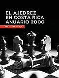 El Ajedrez en Costa Rica Anuario 2000