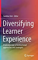 Diversifying Learner Experience: A kaleidoscope of instructional approaches and strategies