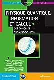 Physique quantique, information et calcul - Des concepts aux applications