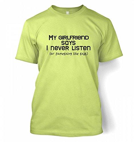 My Girlfriend Says I Never Listen T-Shirt Gr. (107 cm/ 112 cm) Large, Pistazie