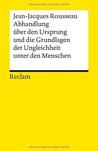 Abhandlung über den Ursprung und die Grundlagen der Ungleichheit unter den Menschen (Reclams Universal-Bibliothek)