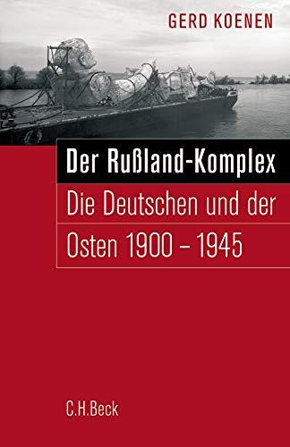 Buchseite und Rezensionen zu 'Der Russland-Komplex: Die Deutschen und der Osten 1900-1945' von Koenen, Gerd