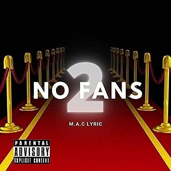 No Fans 2