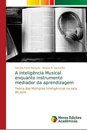 A Inteligência Musical enquanto instrumento mediador da aprendizagem: Teoria das Múltiplas Inteligências na sala de aula